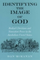 Identifying the Image of God Radical Christians and Nonviolent Power in the Antebellum United States - MCKANAN DAN