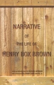 Narrative of the Life of Henry Box Brown - BROWN HENRY BOX