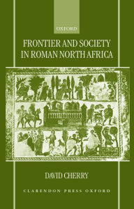 Frontier And Society In Roman North Africa - David Cherry
