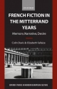 French Fiction in the Mitterrand Years - Colin Davis; Elizabeth Fallaize
