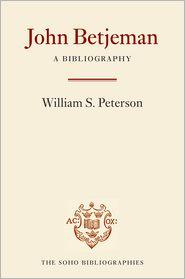 John Betjeman: A Bibliography - William S. Peterson