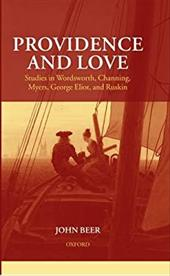 Providence and Love: Studies in Wordsworth, Channing, Myers, George Eliot, and Ruskin - Beer, John B.