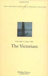 The Oxford English Literary History: Volume 8: 1830-1880: The Victorians - Davis, Philip
