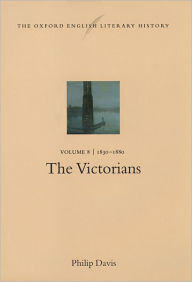The Oxford English Literary History: The Victorians 1830-1880 (Oxford English Literary History Series) - Philip Davis