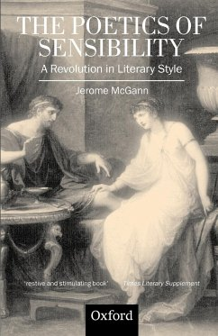 The Poetics of Sensibility: A Revolution in Literary Style - McGann, Jerome