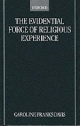 Evidential Force of Religious Experience - Caroline Franks Davis