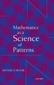 Mathematics as a Science of Patterns - Michael D. Resnik