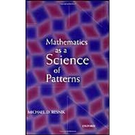 Mathematics As A Science Of Patterns - Michael-D Resnik