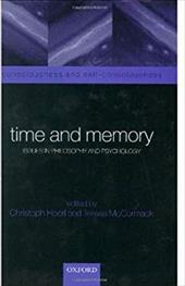 Time and Memory: Issues in Philosophy and Psychology - Hoerl, Christoph / McCormack, Teresa