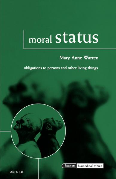 Moral Status - Mary Anne Warren