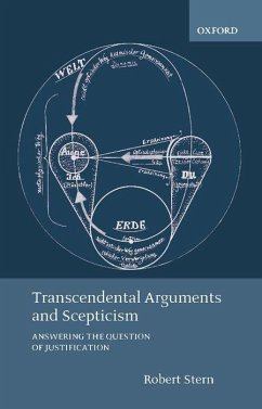 Transcendental Arguments and Scepticism: Answering the Question of Justification - Stern, Robert A.