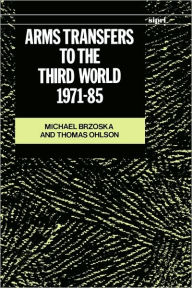 Arms Transfers to the Third World, 1971-85 - Michael Brzoska