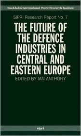 The Future of the Defence Industries in Central and Eastern Europe