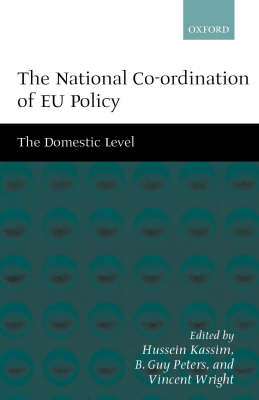 The National Co-ordination of EU Policy - Hussein Kassim; Guy Peters; Vincent Wright