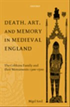 Death, Art, and Memory in Medieval England: The Cobham Family and Their Monuments, 1300-1500 - Saul, Nigel