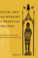 Death, Art, and Memory in Medieval England - Nigel Saul