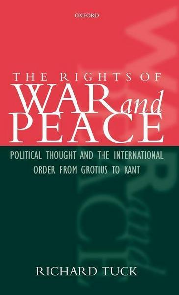 Rights Of War & Peace - Richard Tuck