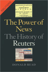 The Power of News: The History of Reuters - Donald Read