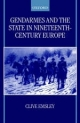 Gendarmes and the State in Nineteenth-Century Europe - Professor Clive Emsley