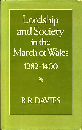 Lordship and Society in the March of Wales, 1282-1400. - Davies, R. R