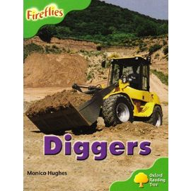 Oxford Reading Tree: Level 2: More Fireflies A: Diggers - Hughes Monica