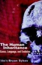 The Human Inheritance: Genes, Languages, and Evolution - Sykes, Brian / Sykes, Bryan