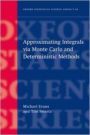 Approximating Integrals via Monte Carlo and Deterministic Methods - Michael Evans, T. Swartz, Tim Swartz