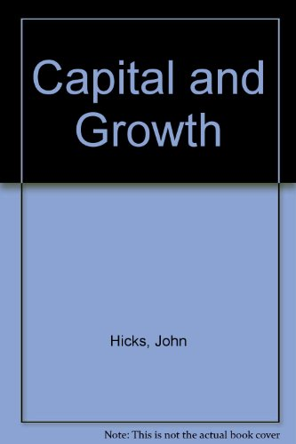 Capital and Growth  Auflage: New edition - Hicks, John