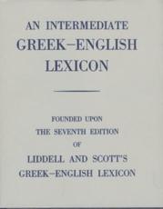Intermediate Greek Lexicon - H. G Liddell, R Scott