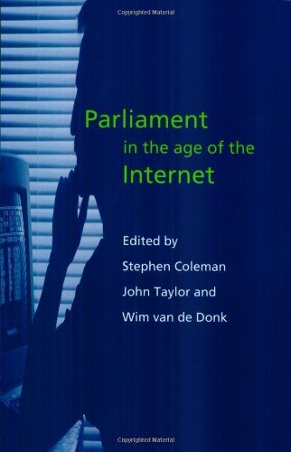 Parliament in the Age of the Internet (Hansard Society Series in Politics and Government) - Coleman, Stephen and John Taylor