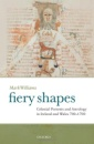 Fiery Shapes: Celestial Portents and Astrology in Ireland and Wales 700-1700 - Mark Williams