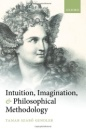 Intuition, Imagination, and Philosophical Methodology - Tamar Szabó Gendler
