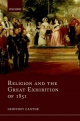 Religion and the Great Exhibition of 1851 - Geoffrey Cantor