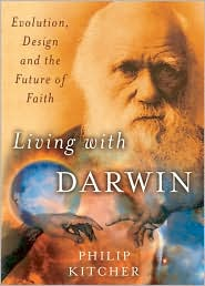 Living with Darwin: Evolution, Design, and the Future of Faith - Philip Kitcher