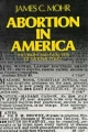 Abortion in America: The Origins and Evolution of National Policy - James C. Mohr