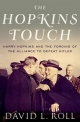 Hopkins Touch: Harry Hopkins and the Forging of the Alliance to Defeat Hitler - David L. Roll