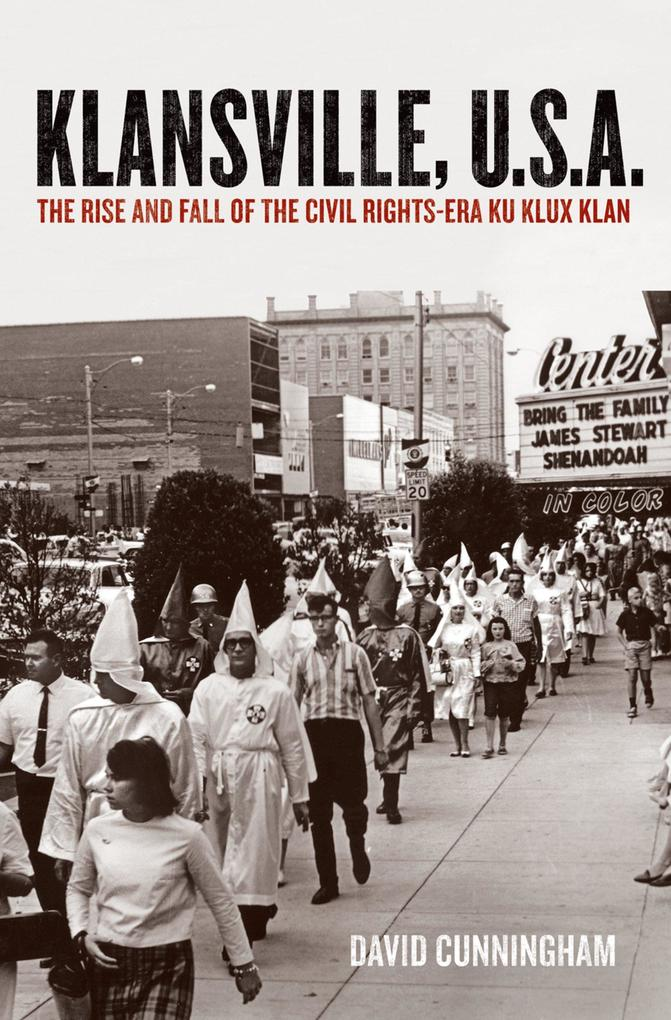 Klansville, U.S.A.: The Rise and Fall of the Civil Rights-Era Ku Klux Klan als eBook von David Cunningham - Oxford University Press