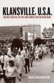 Klansville, U.S.A.: The Rise and Fall of the Civil Rights-Era Ku Klux Klan - David Cunningham