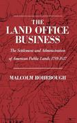 The Settlement and Administration of American Public Lands, 1789-1837