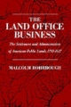 Land Office Business: The Settlement and Administration of American Public Lands, 1789-1837 - Malcolm J. Rohrbough
