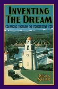 Inventing the Dream - Kevin Starr