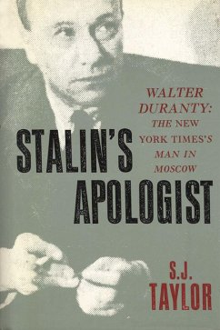 Stalin´s Apologist:Walter Duranty: The New York Times´s Man in Moscow (eBook, ePUB)