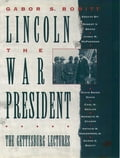 Lincoln, the War President - Gabor S. Boritt