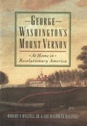 Dalzell, Robert F.;Dalzell, Lee Baldwin: George Washingtons Mount Vernon: At Home in Revolutionary America
