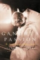 Gandhis Passion: The Life and Legacy of Mahatma Gandhi - Stanley Wolpert