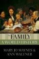 Family: A World History - Mary Jo Maynes;  Ann Waltner