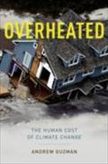 Overheated: The Human Cost of Climate Change - Andrew T. Guzman