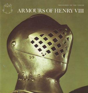 Armours of Henry VIII (Treasures of the Tower) - Henry Russell Robinson
