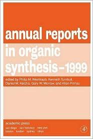 Annual Reports in Organic Synthesis 1999 - Philip M. Weintraub, Daniel M. Ketcha (Editor), Eric Fossum (Editor), Allan Pinhas (Editor)