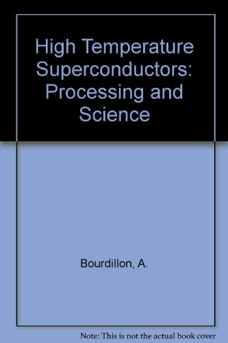 High Temperature Superconductors: Processing and Science